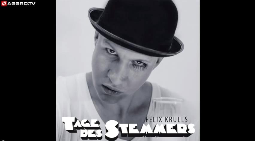 """Felix Krull – """"Tage des Stemmers"""" (Snippet)"""
