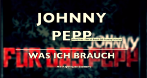 "Johnny Pepp – ""Was Ich Brauch""- M8-Rapblog Exclusive (Audio)"