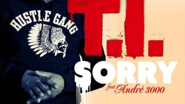 T.I. feat. André 3000 - 'Sorry' (Audio)