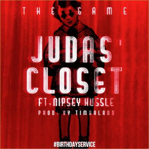 "The Game feat. Nipsey Hussle – ""Judas' Closet"" (Audio)"