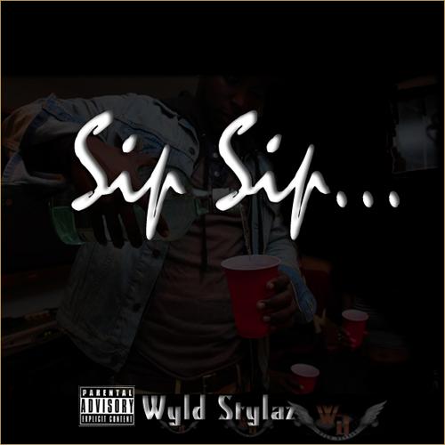 "Wyld Stylaz – ""Sip Sip"" (Audio)"