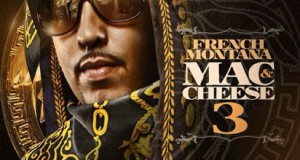 "French Montana – ""Mac & Cheese 3""- Mixtape (Audio & Free-Download)"