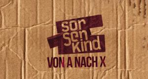 """Sorgenkind – """"Von A nach X"""" Album-Snippet (Audio)"""