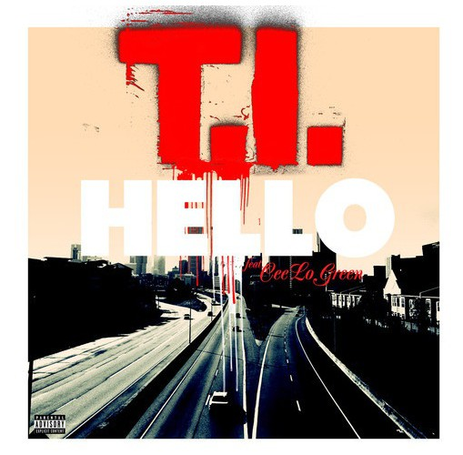 "T.I. feat. CeeLo Green – ""Hello"" (Audio)"