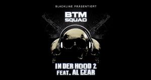 "BTM Squad feat. Al Gear – ""In der Hood 2"" (Video)"