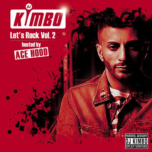 Dj Kimbo – Let´s Rock Vol. 2 | Hosted by Ace Hood